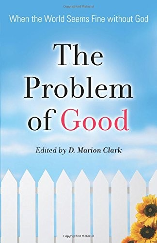 The Problem of Good by Clark, D. Marion