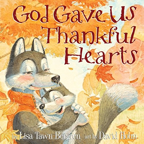 God Gave Us Thankful Hearts by Bergren, Lisa Tawn