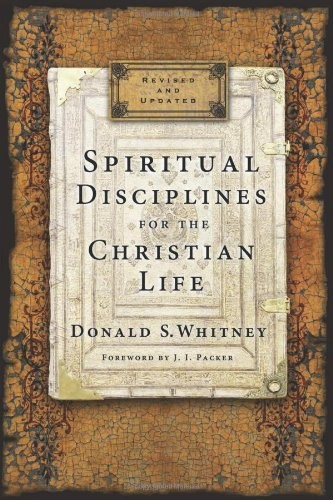 Spiritual Disciplines for the Christian Life by Whitney, Donald S.