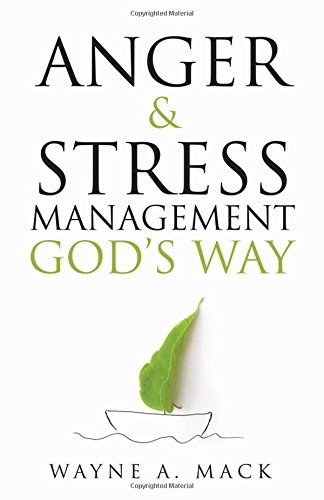 Anger and Stress Management God's Way by Mack, Wayne A.