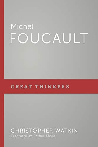 Michel Foucault (Great Thinkers) by Watkin, Christopher
