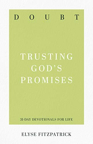 Doubt: Trusting God's Promises (31-Day Devotionals for Life by Fitzpatrick, Elyse
