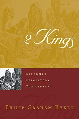 2 Kings (Reformed Expository Commentary) by Ryken, Philip G.