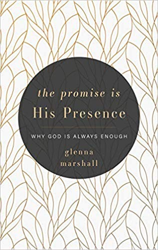 Promise is His Presence: Why God is Always Enough by Marshalll, Glenna