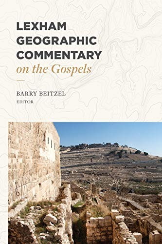 Lexham Geographic Commentary on the Gospels by Beitzel, Barry J. editor