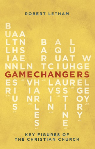 Gamechangers: Key Figures of the Christian Church by Letham, Robert