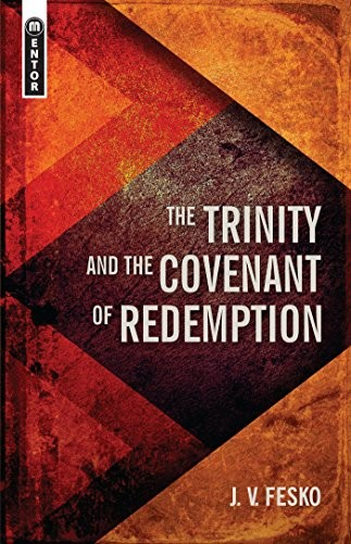Trinity And the Covenant of Redemption by Fesko, J. V.