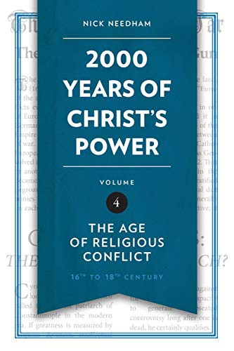 2,000 Years of Christ's Power Vol. 4: The Age of Religious Conflict by Needham, Nick
