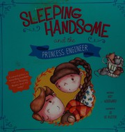 Sleeping Handsome and the Princess Engineer (Fairy Tales Today), Woodward, Kay,