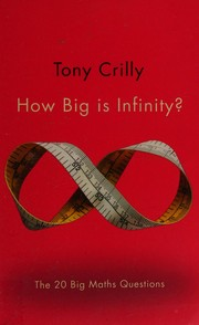 How Big is Infinity?: The 20 Big Maths Questions (Big Questions), Crilly, Tony,