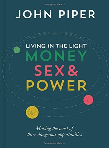 Living in the Light: Money, Sex and Power by Piper, John