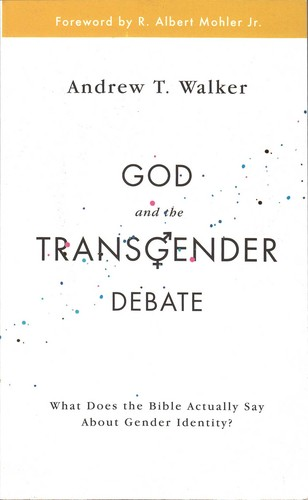 God and the Transgender Debate by Walker, Andrew T.