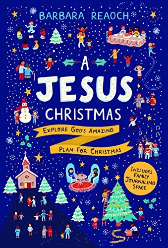 Jesus Christmas: Explore God's Amazing Plan for Christmas by Reaoch, Barbara