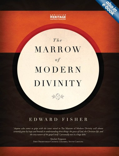 Marrow of Modern Divinity by Fisher, Edward, ed