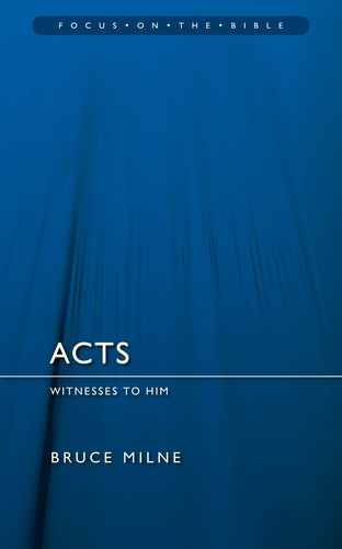 Acts: Witnesses to Him by Milne, Bruce