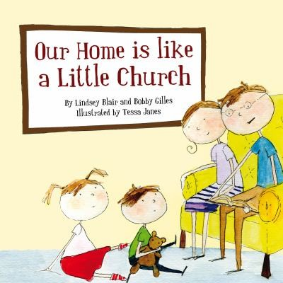 Our Home is Like a Little Church by Blair and Gilles