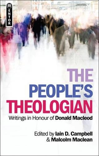 The People's Theologian by Campbell, Iain D.