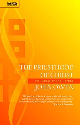 Priesthood of Christ by Owen, John