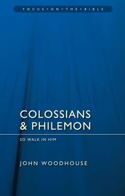 Colossians and Philemon by Woodhouse, John