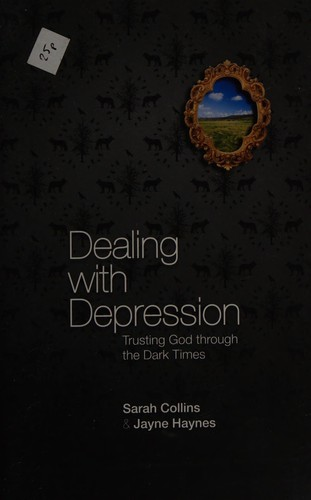 Dealing with Depression by Collins, S. & Haynes, J.