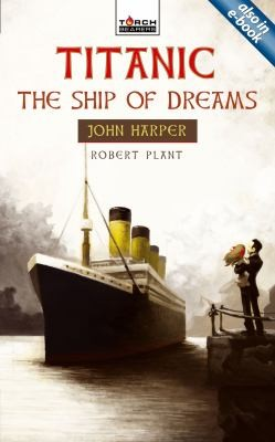 Titanic the Ship of Dreams by Plant, Robert