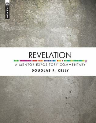 Revelation: Mentory Expository Commentary by Kelly, Douglas F.