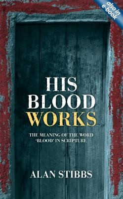 HIs Blood Works by Stibbs, Alan