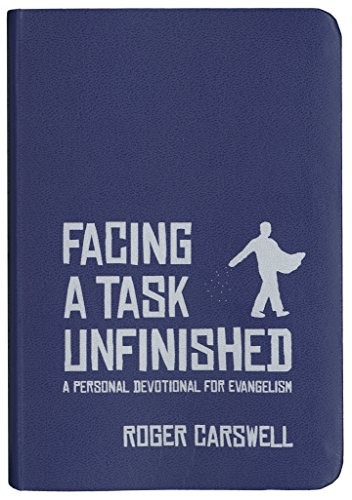 Facing A Task Unfinished by Carswell, Roger