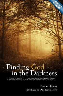 Finding God in the Darkness by Howat, Irene