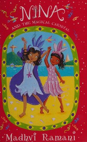 Nina and the Magical Carnival Ramani Madhvi New Book - <span itemprop=availableAtOrFrom>Brecon, United Kingdom</span> - Returns accepted Most purchases from business sellers are protected by the Consumer Contract Regulations 2013 which give you the right to cancel the purchase within 14 days after the day y - Brecon, United Kingdom