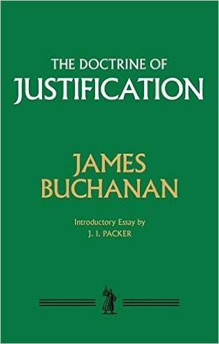 Doctrine of Justification by Buchanan, James