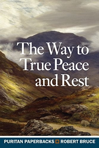Way to True Peace and Rest by Bruce, Robert