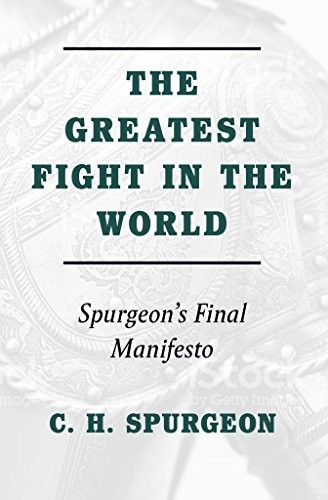 Greatest Fight in the World by Spurgeon, C. H.