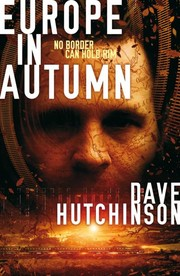 A very long review of Europe in Autumn by Dave Hitchinson