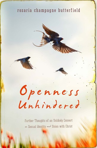 Openness Unhindered by Butterfield, Rosaria