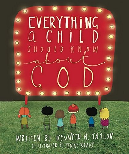 Everything a Child Should Know About God by Taylor, Kenneth