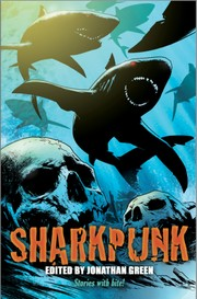 Sharkpunk edited by Jonathan Green