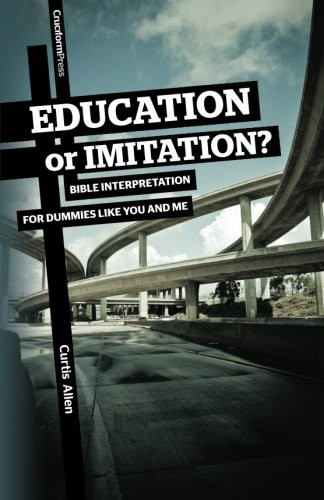 Education or Imitation?: Bible Interpretation by Allen, Curtis