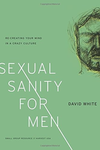 Sexual Sanity for Men by White, David