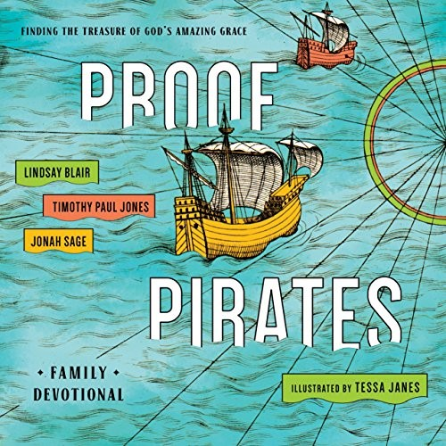 PROOF Pirates: Finding the Treasure of God's Amazing Grace Family Devotional by Blair, Jones & Sage