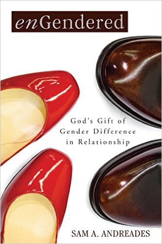 enGendered: God's Gift of Gender Difference in Relationship by Andreades, Sam A.