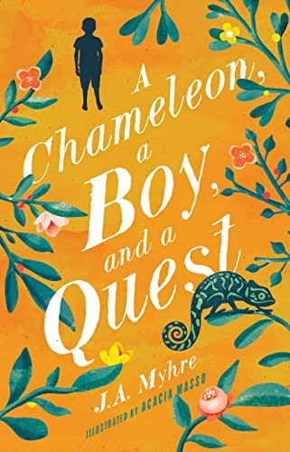Chameleon, a Boy, and a Quest by Myhre, J. A.