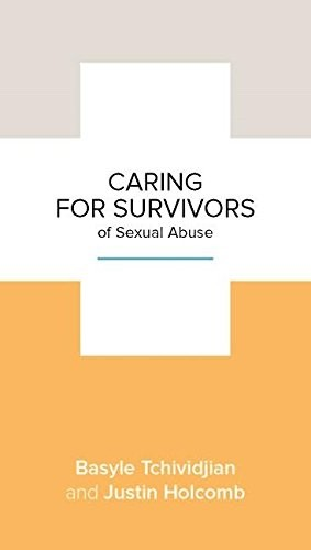 Caring for Survivors of Sexual Abuse by Tchividjian, B. & Holcolmb, J.