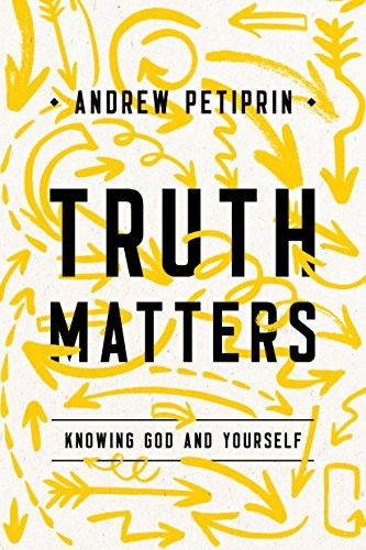 Truth Matters by Petiprin, Andrew