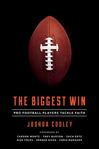 Biggest Win, The: Pro Football Players Tackle Faith