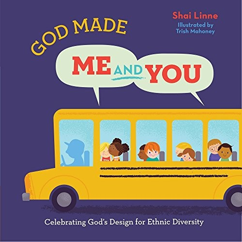 God Made Me AND You: Celebrating God's Design for Ethnic Diversity by Linne, Shai