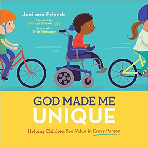 God Made Me Unique: Helping Children See Value in Every Person by Joni and Friends