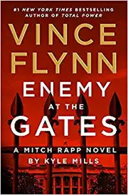 VINCE FLYNN: ENEMY AT THE GATES by Kyle Mills