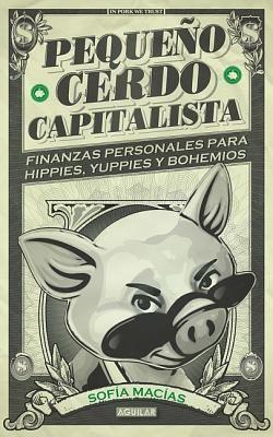 Libro de segunda mano: Pequeo Cerdo Capitalista Finanzas Personales Para Hippies Yuppies Y Bohemios