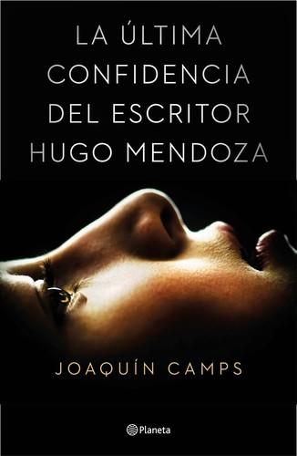 Libro de segunda mano: La última confidencia del escritor Hugo Mendoza